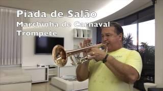 Piada de Salão   Marchinha de Carnaval Trompete