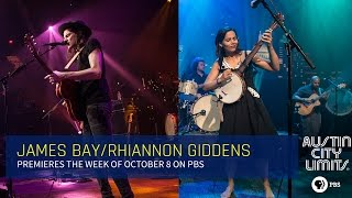 James Bay and Rhiannon Giddens on Austin City Limits October 8th!