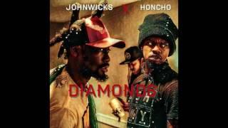 Johnwicks x Honcho Da Savage  - Diamonds (Official Audio) Prod by Dyryk