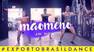 MAOMENO Coreografia Exporto Brasil Dance