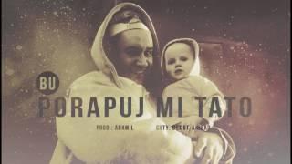 BU - Porapuj mi tato (official audio) prod. Adam L