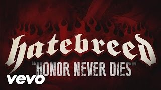 Hatebreed - Honor Never Dies (Lyric Video)