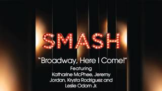 Broadway, Here I Come! - SMASH Cast