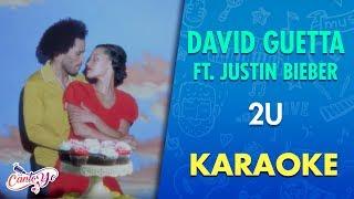 David Guetta - 2U ft Justin Bieber (Karaoke) | Cantoyo