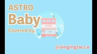 【Female Fandub/Cover】ASTRO - Baby (RE-Arranged ver.) (아스트로 - Baby)【Tacca】
