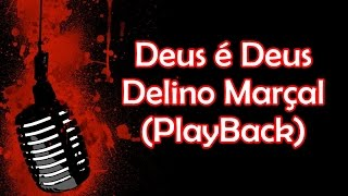 Deus é Deus- Delino Marçal (PlayBack&Legendado) → Piano