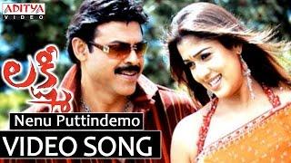 Nenu Puttindi Nee Kosam Song - Lakshmi Video Song - Venkatesh, Nayanthara, Charmi width=