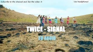 TWICE - Signal「3D Audio」