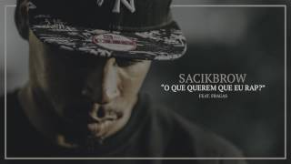 Sacik Brow - O Que Querem Que Eu Rap feat  Fragas