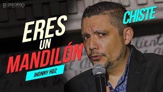 CHISTE: Cuando eres mandilon // Jhonny Hernandez
