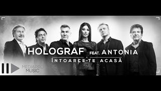Holograf feat Antonia - Intoarce-te acasa (Official Video HD)