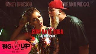 Boier Bibescu feat. Bibanu MixXL - Cum Bate Toba | Dj Carrot Edit