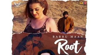 Raat (Behind the scenes) | Babbu Maan | Ik c Pagal | Latest Punjabi songs 2019