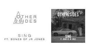 Other2Sides ft  Bones of JR Jones - Sing