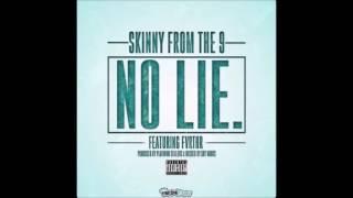 """SkinnyFromThe9 """"No Lie"""" Feat Fvrthr"""