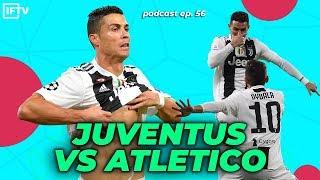 WILL RONALDO & JUVENTUS BEAT ATLETICO? Serie A Podcast #56