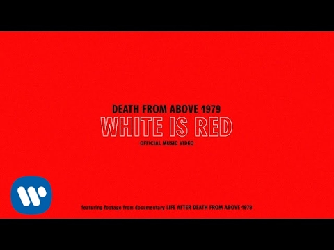 death-from-above-1979-white-is-red-official-video-death-from-above-1979