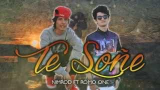 Romo One + Nimrod - Te soñe ( Video Lyrics )