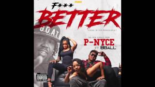 "P-NYCE feat  8Ball - ""Fuck Better"" OFFICIAL VERSION"
