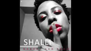 Shalli - Nobody Ago Know (Counteraction to Kranium's Nobody has to know)