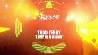 Todd Terry - Love in A Minor (Edit)