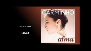 "Carminho ""Talvez"" (Alma)"