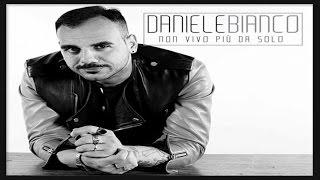 DANIELE BIANCO - Non vivo più da solo - (S.Viola-D.Chianese-G.Flaminio-C.Cremato)