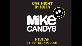 Mike Candys and Evelyn feat. Patrick Miller - One Night in Ibiza (Radio Edit)