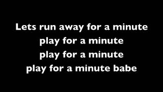 Justin Bieber Ft. Tyga - Wait for a Minute Lyrics