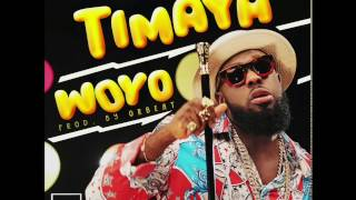 TIMAYA - WOYO (OFFICIAL AUDIO) | Official Timaya