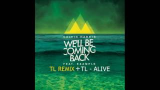 Calvin Harris feat. Example - We'll Be Coming Back(TL REMIX)+TL - ALIVE