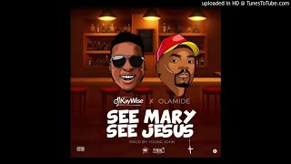 [ AUDIO ] DJ Kaywise x Olamide – See Mary See Jesus | Ekomusic.com.ng