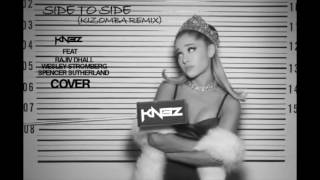 KNƎZ - Side To Side Cover (Kizomba Remix)
