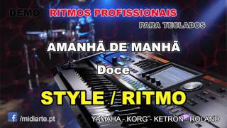 ♫ Ritmo / Style  - AMANHÃ DE MANHÃ  - Doce