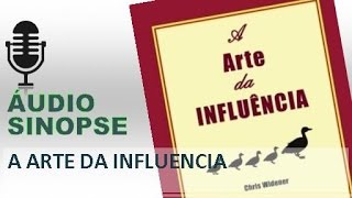 A Arte Da Influencia - Chris Widener | Áudio Sinopse
