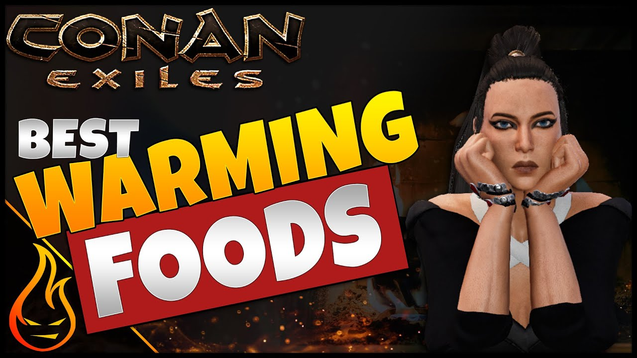 Firespark81 - Best Warming Food Conan Exiles 2020 Survive The Cold Easy