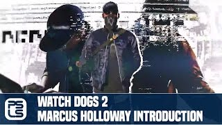 Watch Dogs 2 Trailer - Marcus Holloway Introduction