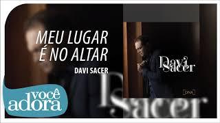 """Davi Sacer - Meu Lugar É No Altar (Álbum """"DNA"""") [Áudio Oficial]"""