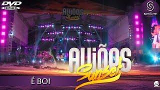 Aviões do Forró - DVD Sun Set 2015 - É BOI