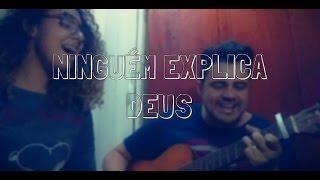 NINGUÉM EXPLICA DEUS - PRETO NO BRANCO FT. GABRIELA ROCHA (Cover Letícia Rayane & Gilson Campos)