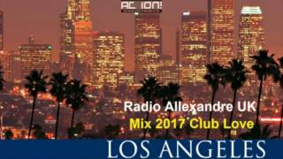 Radio Allexandre UK - ( Los Angeles ) Club Love. Trailer