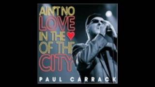 Paul Carrack - Ain't No Love In The Heart of the City (FULL)