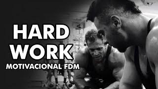 MOTIVACIONAL FDM - TRABALHO DURO