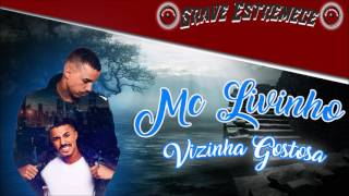 Mc Livinho - Vizinha  Gostosa ( Com Grave)