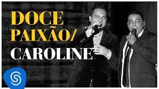 Raça Negra - Doce Paixão / Caroline  - Part. Bruno Cardoso (DVD Raça Negra & Amigos) [Video Oficial]