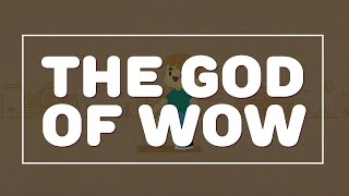 The God of Wow [Official Lyric Video]