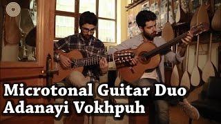 Adanayi Vokhpuh - Microtonal Guitar Duo