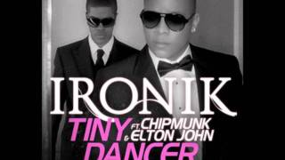Tiny Dancer - Ironik ft. Elton John & Chipmunks