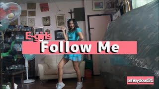 E-Girls- Follow Me (Sing and Dance Cover)