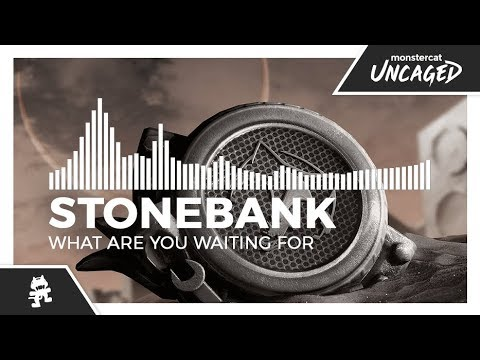 Stonebank - What Are You Waiting For